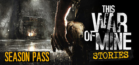 This War of Mine: Stories - Season Pass